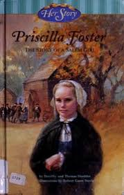 Priscilla Foster : the story of a Salem girl : Hoobler, Dorothy : Free  Download, Borrow, and Streaming : Internet Archive