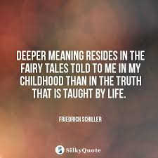 friedrich schiller quotes deeper meaning resides in the fairy
