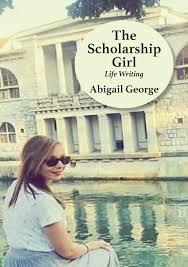 The Scholarship Girl: Life Writing: George, Abigail: 9781779063557:  Amazon.com: Books