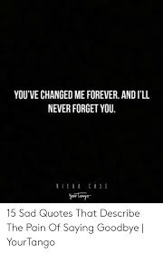 you ve changed forever and i ll never forget you iera cass