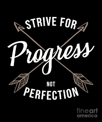 Strive For Progress Not Perfection Graphic Drawing By Noirty Designs