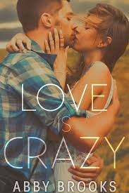 Love Is Crazy — ABBY BROOKS