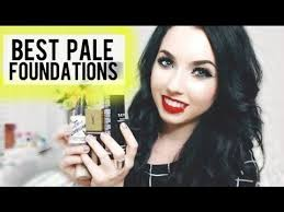 10 best foundations for very pale skin