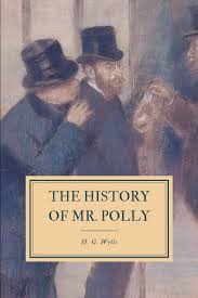 The History of Mr. Polly: Wells, H. G.: 9781692567200: Amazon.com: Books