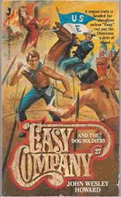 Easy Company And the Dog Soldiers #27: Howard, John Wesley: 9780515063592:  Amazon.com: Books