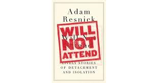 Will Not Attend: Lively Stories of Detachment and Isolation by ...