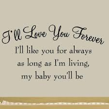 Winston Porter Dowdey I Ll Love You Forever I Ll Like You For Always As Long As I M Living My Baby You Ll Be Nursery Wall Decal Reviews Wayfair