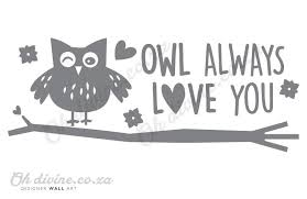 Owl Always Love You Wall Decal Oh Divine Online Shop For Kids And Babies