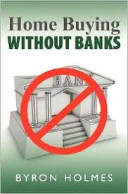 Home Buying Without Banks by Byron Holmes, Paperback | Barnes & Noble®