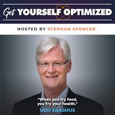Fats that Heal and Fats that Kill with Udo Erasmus | Get Yourself Optimized