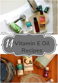 vitamin e oil 14 recipes to use in