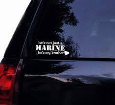 Amazon Com Tshirt Rocket He S Not Just Marine He S My Brother Decal Marines Military Car Decal Laptop Decal Window Sticker 7 White Automotive