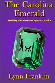 The Carolina Emerald: Jeweler's Gemstone Mystery Series #3 (Kimberley West  Gemstone Mysteries): Amazon.co.uk: Franklin, Lynn: 9780985545765: Books