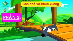 Bài 1: Con Chó và Khúc Xương - Bé Tập Đọc Truyện P2 - YouTube