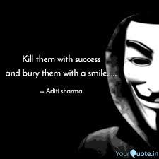 kill them success an quotes writings by aditi sharma