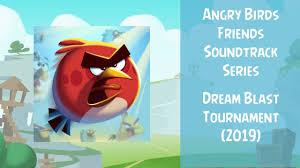 Angry Birds Friends Soundtrack | Dream Blast Tournament (2019 ...