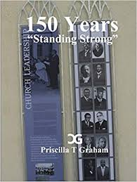 150 Years, Standing Strong: Graham, Priscilla T: 9781329277656: Amazon.com:  Books