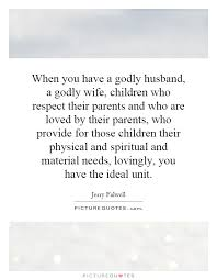 when you have a godly husband a godly wife children who
