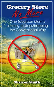 Grocery Store No More - Kindle edition by Smith, Sharron. Health, Fitness &  Dieting Kindle eBooks @ Amazon.com.