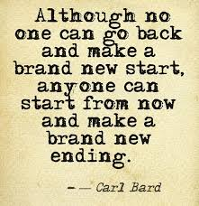 although no one can go back and make a brand new start anyone can