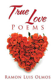 True Love Poems eBook by Ramon Luis Olmos | Rakuten Kobo