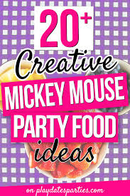 20 creative mickey mouse party food ideas