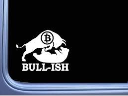 Amazon Com Bullish Bitcoin Tp 265 6 Stock Market Decal Sticker Crypto Wallet Investing Vinyl Decal For Cars Trucks Laptops Automotive