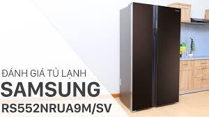 Đánh giá tủ lạnh Samsung 548 lít RS552NRUA9M/SV
