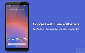 google pixel 3 live wallpapers port