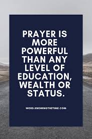 a great quote that demonstrates the power of prayer