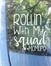 Mom Life Decal Van Decal Rollin With My Squad Momlife Funny Decal Van Sticker Mom Decal Mom Sticker Family Car Decals Funny Car Decals Mom Car