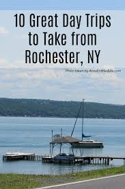 day trips to take from rochester ny