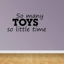 So Many Toys Playroom Decal Vinyl Wall Decals Kids Room Quote Jp170 Walmart Com Walmart Com