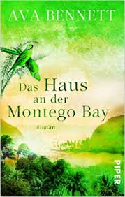Das Haus an der Montego Bay: Amazon.co.uk: Bennett, Ava: 9783492272896:  Books