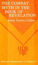 The Combat Myth in the Book of Revelation - Adela Yarbro Collins - Google  Books