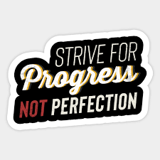 Motivational Strive For Progress Not Perfection Motivational Quote Sticker Teepublic