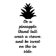 Be A Pineapple Wall Quotes Decal Wallquotes Com