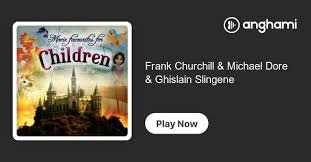 Frank Churchill & Michael Dore & Ghislain Slingeneyer & The Mayfair String  Orchestra | Play on Anghami