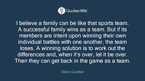 i believe a family can be like that sports team