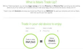 maxis trade in program offers minimum