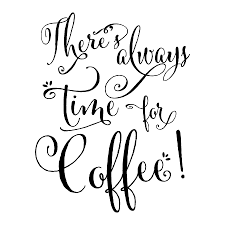 always time for coffee wall quotes decal com