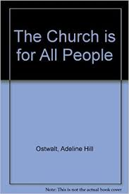 The church is for all people (Covenant life curriculum): Ostwalt ...