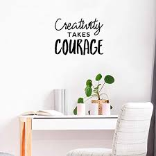 Amazon Com Vinyl Wall Art Decal Creativity Takes Courage 17 X 23 Trendy Inspirational Quote For Home Bedroom Living Room Work Office School Decoration Sticker Home Kitchen