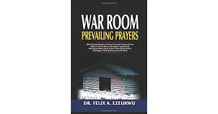 War Room Prevailing Prayers With Simple Worship To Pray Powerful Prayers The Battle Plan For Basic Strategies Targeted At War Room Bible Study Online Strategy Training Resources For Kids