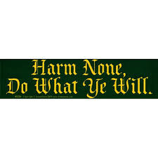 Harm Ye None Do What Ye Will Wiccan Pagan Bumper Sticker Decal 11 5 By 3 Vibrant Color On Long Lasting All Weather Outdoor Grade Vinyl By Azuregreen Walmart Com Walmart Com