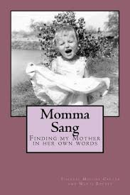 Momma Sang: Finding my Mother in her own words by Marti Booker, Theresa Melody  Carter |, Paperback | Barnes & Noble®