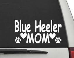 Blue Heeler Mom Decal Sticker For Car Or Truck Window Or Etsy
