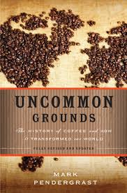 uncommon grounds the history of coffee and how it transformed our