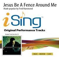 Jesus Be A Fence Around Me By Fred Hammond And Radical For Christ 148476
