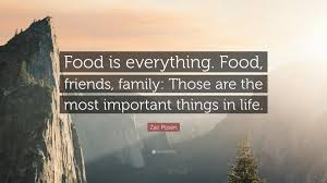"""zac posen quote """"food is everything food friends family those"""